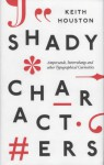 Shady Characters: Ampersands, Interrobangs and other Typographical Curiosities - Keith Houston