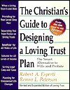 Christian's Guide to Designing a Loving Trust Plan: The Smart Alternative to Wills and Probate - Robert A. Esperti, Renno L. Peterson