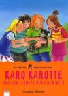 Karo Karotte und der liebste Hund der Welt (Der Bücherbär. Buntes Leseabenteuer) - Christian Bieniek