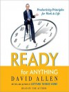Ready for Anything: 52 Productivity Principles for Work and Life (Audio) - David Allen