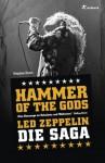 Hammer Of The Gods: Led Zeppelin - Die Saga (German Edition) - Stephen Davies