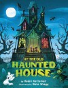 At the Old Haunted House - Helen Ketteman, Nate Wragg