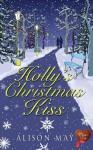 Holly's Christmas Kiss - Alison May