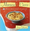 Macaroni and Cheese: 52 Recipes, from Simple to Sublime - Joan Schwartz