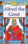 Alfred the Great - Andrew Matthews