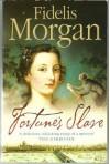 Fortune's Slave - Fidelis Morgan