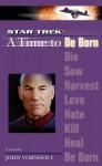 A Time to Be Born (Star Trek The Next Generation) - John Vornholt