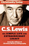 C.S. Lewis: His simple life and extraordinary legacy (Christianity Today Essentials) - J.I. Packer, Clyde Kilby, Christopher Mitchell, Peter Kreeft, Colin Duriez, Andrew Cuneo, Doris T. Myers, Christianity Today, Mark Galli