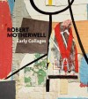 Robert Motherwell: Early Collages - Robert Motherwell