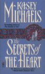 The Secrets of the Heart - Kasey Michaels