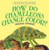 How Do Chameleons Change Color? - Melissa Stewart