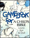 Gamebook for a Child's Bible: Book 1, Lessons from the Torah - Justine Korman Fontes, Larry Nolte, Adam Bengal