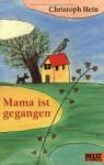 Mama ist gegangen - Christoph Hein, Rotraut Susanne Berner