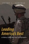 Leading America's Best an Infantry Commander's Story from Afghanistan - Tommy Cardone