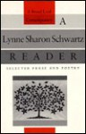 A Lynne Sharon Schwartz Reader: Selected Prose and Poetry - Lynne Sharon Schwartz