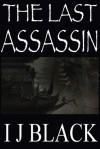 The Last Assassin - I.J. Black