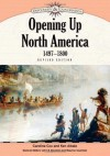 Opening Up North America, 1497-1800 (Discovery and Exploration) - Caroline Cox, Ken Albala, John S. Bowman, Maurice Isserman