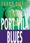 Port Vila Blues - Garry Disher
