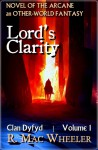 Lords Clarity - R. Mac Wheeler