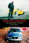 Iron Fist, Lead Foot: John Coletti and Ford's Terminator - Frank Moriarty