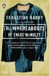 The Whereabouts of Eneas McNulty - Sebastian Barry