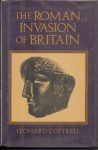 Roman Invasion Of Britain - Leonard Cottrell