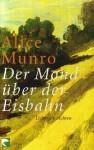 Der Mond über der Eisenbahn - Alice Munro