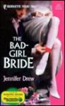 The Bad-Girl Bride - Jennifer Drew