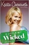 A Little Bit Wicked - Kristin Chenoweth, Joni Rodgers