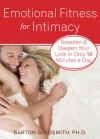 Emotional Fitness for Intimacy: Sweeten and Deepen Your Love in Only 10 Minutes a Day - Barton Goldsmith