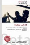 Stalag Luft III - Lambert M. Surhone, Susan F. Marseken