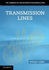 Transmission Lines: Equivalent Circuits, Electromagnetic Theory, and Photons - Richard Collier