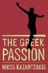 Greek Passion - Nikos Kazantzakis
