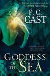 Goddess of the Sea - P.C. Cast