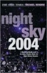 The Times Night Sky And Starfinder Pack Uk 2004: A Month By Month Guide To The Stars, Planets, Moon And Major Meteor Showers - Michael Hendrie