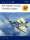 4th Fighter Group: 'Debden Eagles' - Chris Bucholtz, Chris Davey