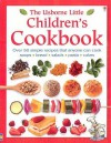 The Usborne Little Children's Cookbook - Rebecca Gilpin