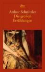 Die großen Erzählungen (German Edition) - Arthur Schnitzler