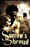 Sorrow's Shroud - Rachel A. Marks