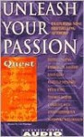 The Quest Love Trilogy: Unleash Your Passion - John Gray, Thomas Moore, Barbara De Angelis, Harville Hendrix, Larry Fournier