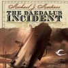The Daedalus Incident - Michael J. Martinez, Kristin Kalbli, Bernard Clark