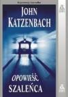 Opowieść szaleńca - John Katzenbach