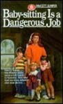 Baby-Sitting is a Dangerous Job - Willo Davis Roberts