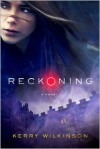Reckoning - Kerry Wilkinson