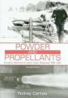 Powder and Propellants: Energetic Materials at Indian Head, Maryland, 1890-2001, Second Edition - Rodney P. Carlisle