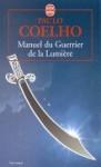 Manuel Du Guerrier de La Lumiere - Françoise Marchand-Sauvagnargues, Paulo Coelho