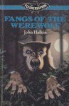 Fangs of the Werewolf (Fleshcreepers) - John Halkin