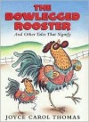 The Bowlegged Rooster: And Other Tales That Signify - Joyce Carol Thomas