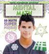 Mental Math: 50 Math Super Puzzles - Thomas Canavan Jr.