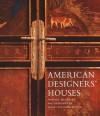 American Designers' Houses - Dominic Bradbury, Mark Luscombe-Whyte